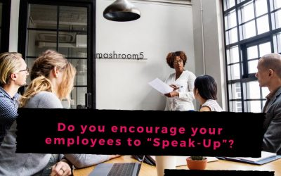 "Do you encourage your employees to ""Speak-Up""?"