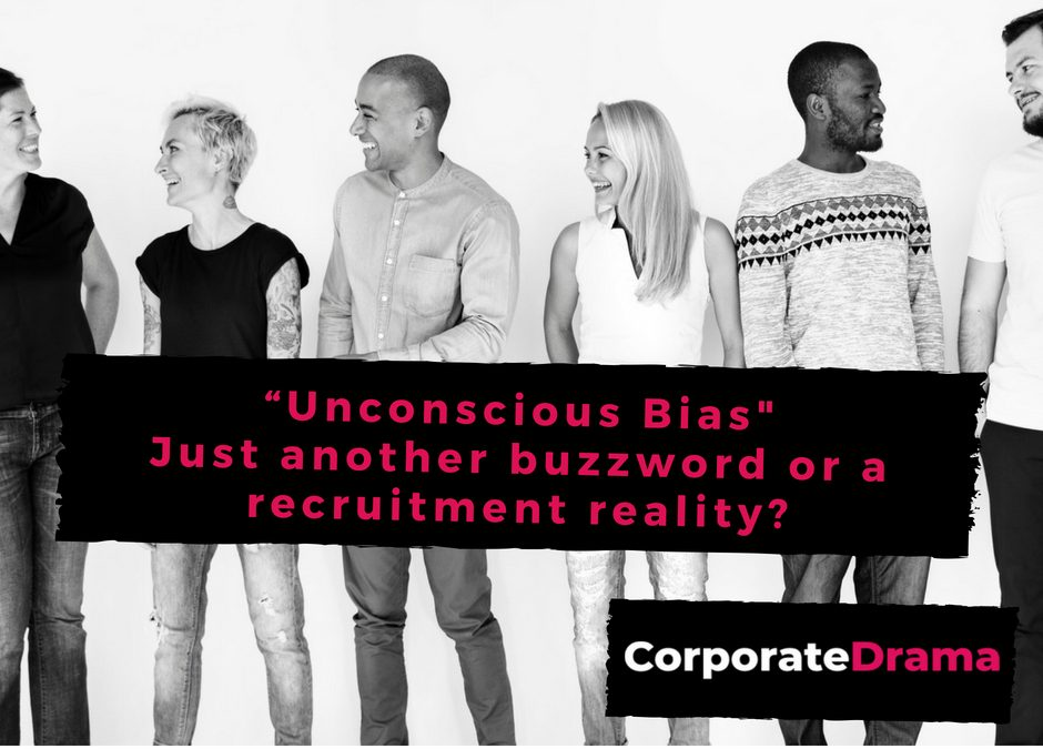 """""""Unconscious Bias"""" Just another buzzword or a recruitment reality?"""